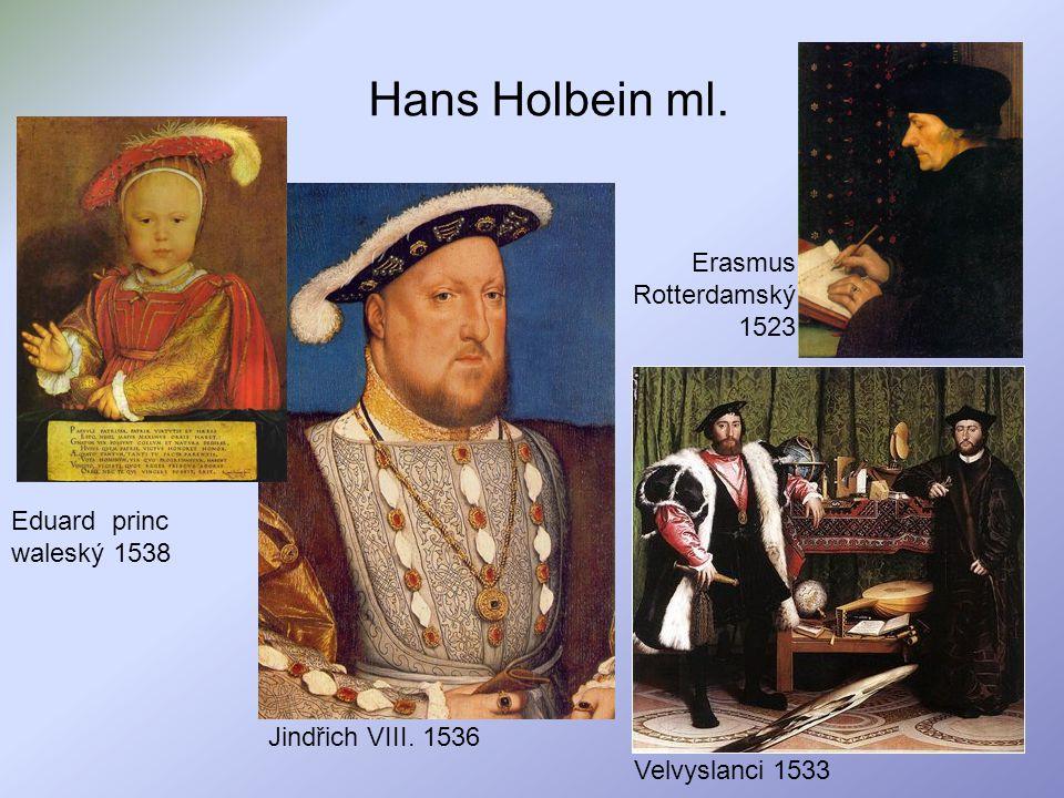 Hans Holbein ml. Erasmus Rotterdamský 1523 Eduard princ waleský 1538