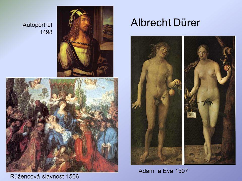 Albrecht Dürer Autoportrét 1498 Adam a Eva 1507