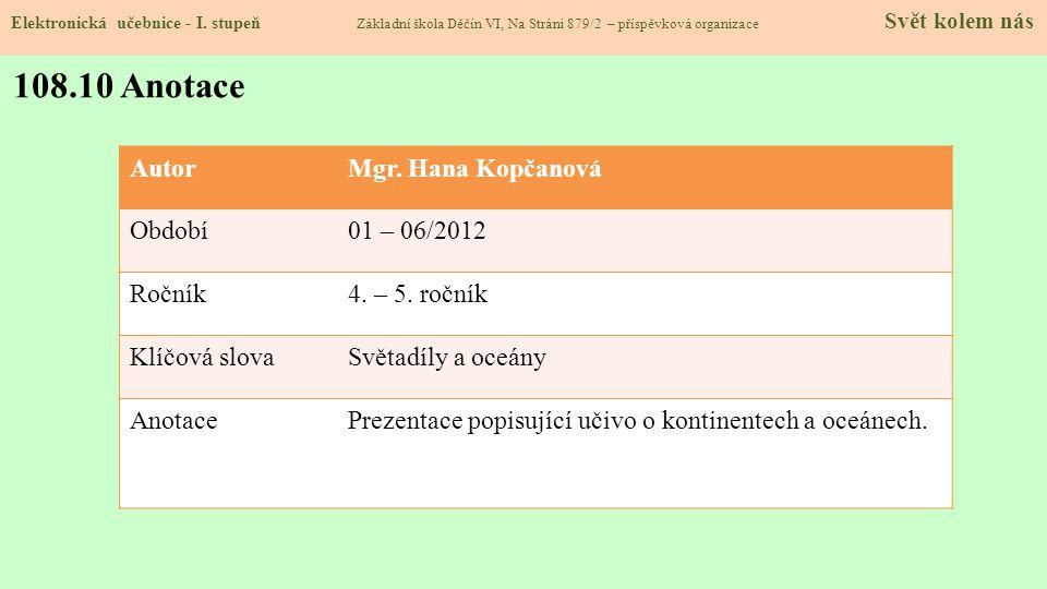 108.10 Anotace Autor Mgr. Hana Kopčanová Období 01 – 06/2012 Ročník