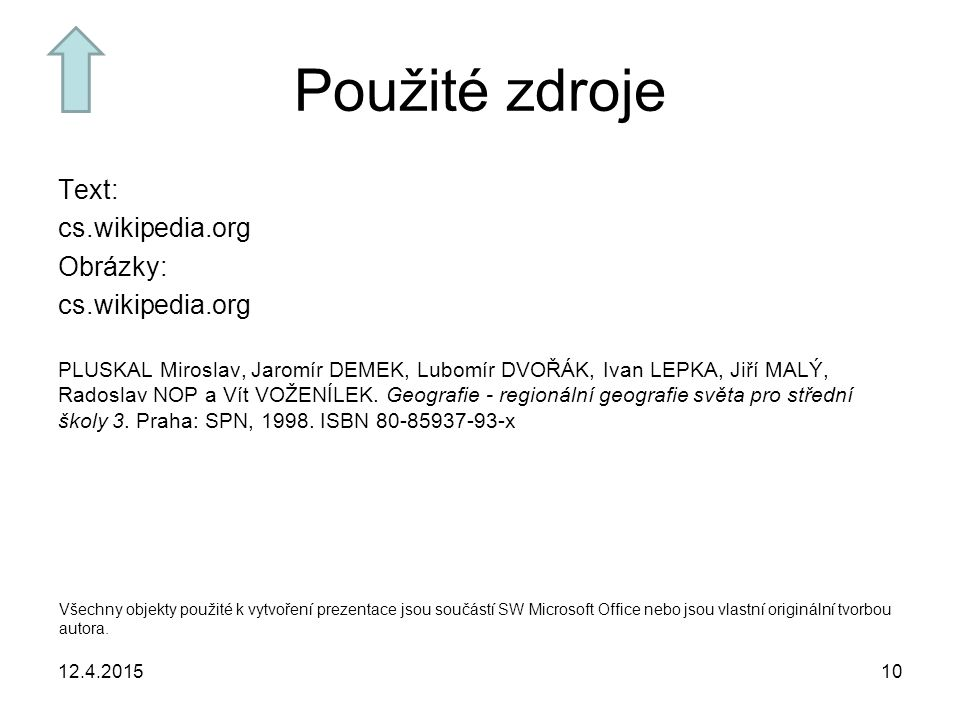 Použité zdroje Text: cs.wikipedia.org Obrázky: