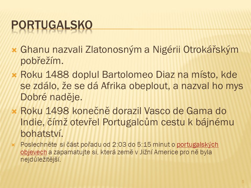 Portugalsko Ghanu nazvali Zlatonosným a Nigérii Otrokářským pobřežím.