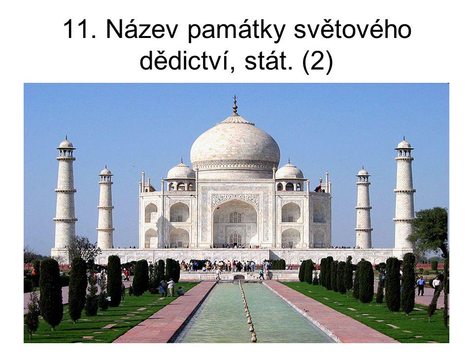 11. Název památky světového dědictví, stát. (2)