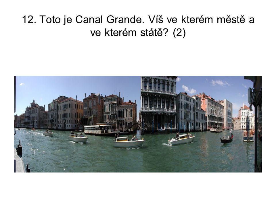 12. Toto je Canal Grande. Víš ve kterém městě a ve kterém státě (2)