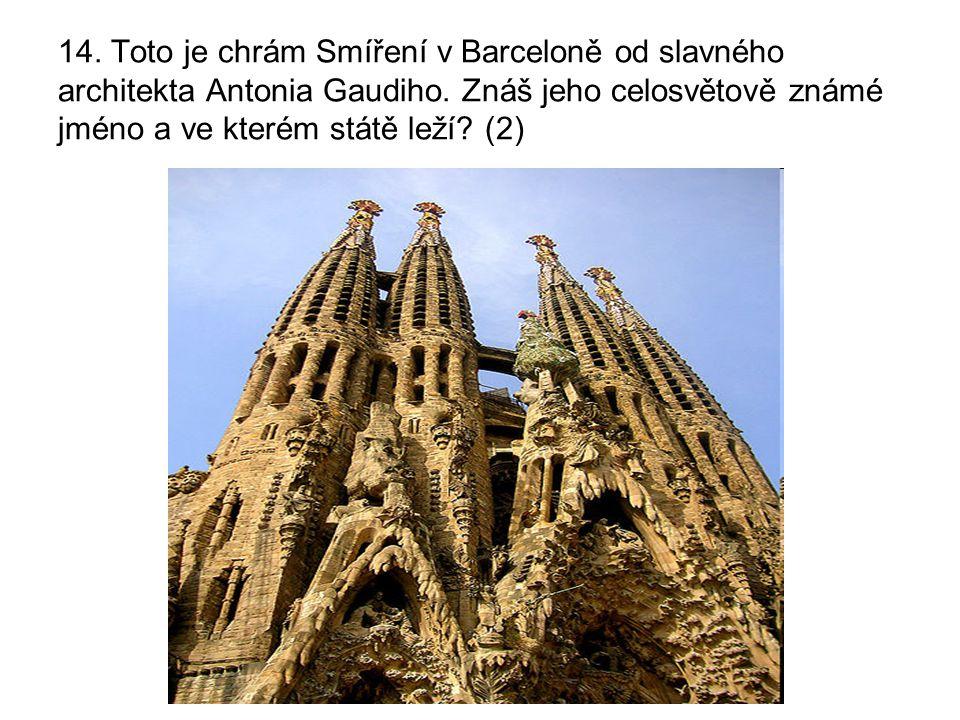 14. Toto je chrám Smíření v Barceloně od slavného architekta Antonia Gaudiho.
