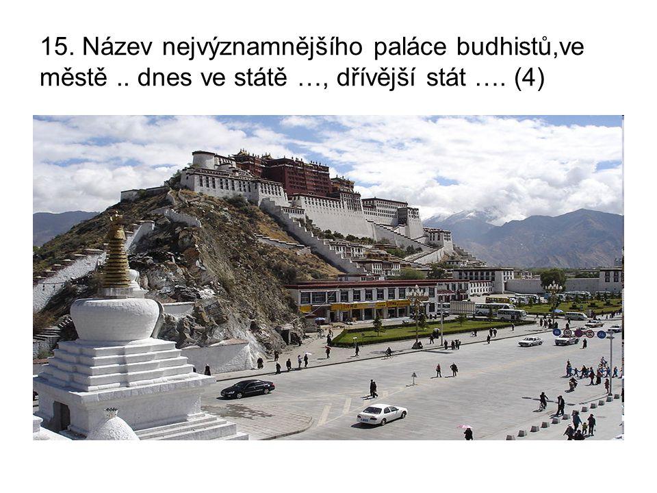 15. Název nejvýznamnějšího paláce budhistů,ve městě
