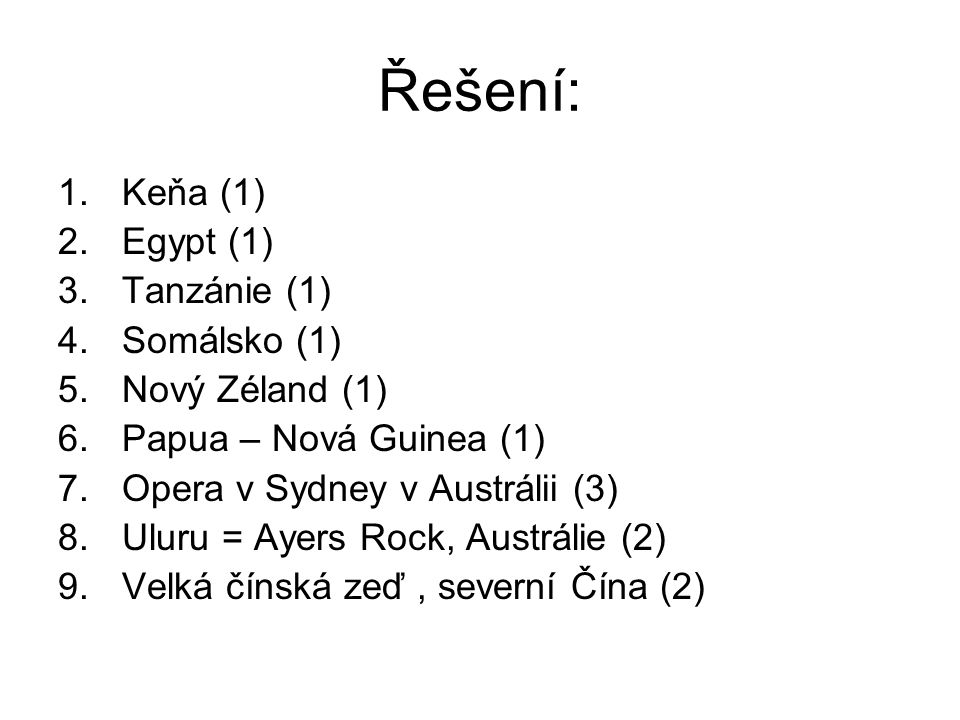 Řešení: Keňa (1) Egypt (1) Tanzánie (1) Somálsko (1) Nový Zéland (1)