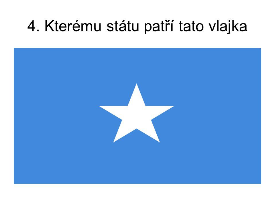 4. Kterému státu patří tato vlajka