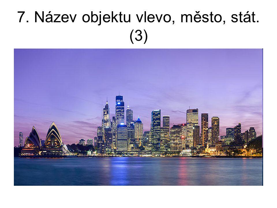 7. Název objektu vlevo, město, stát. (3)
