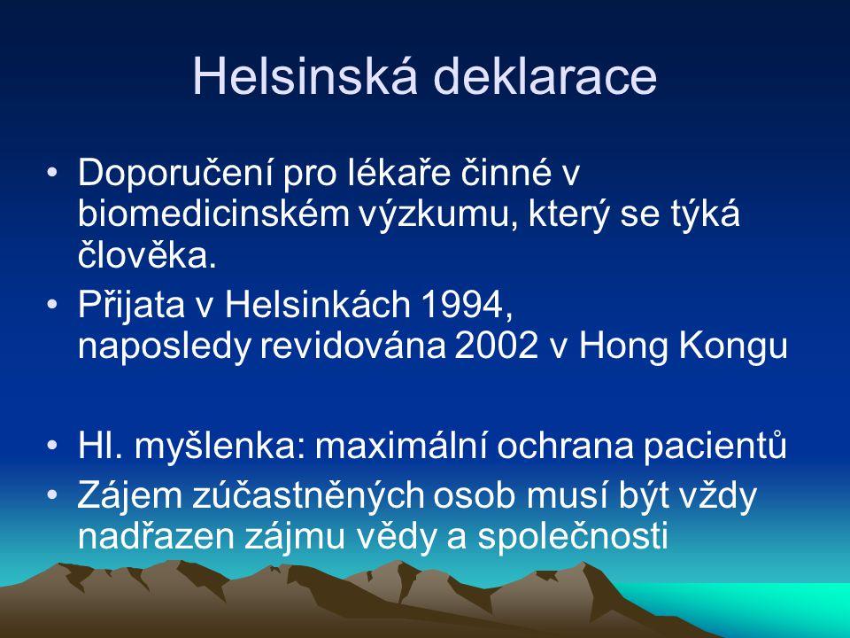 Helsinská deklarace Doporučení pro lékaře činné v biomedicinském výzkumu, který se týká člověka.