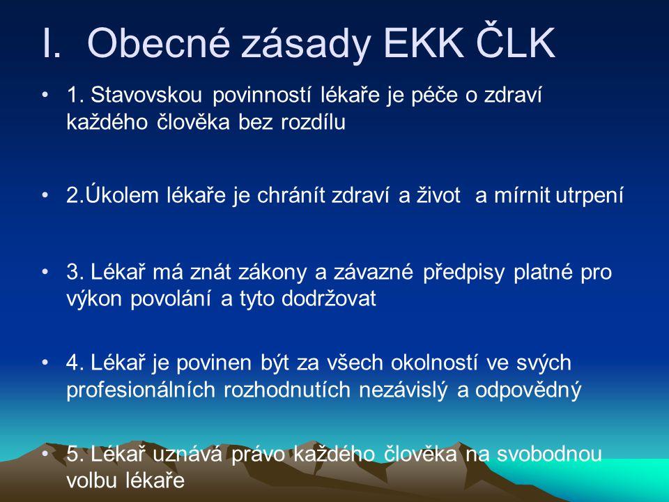 I. Obecné zásady EKK ČLK 1. Stavovskou povinností lékaře je péče o zdraví každého člověka bez rozdílu.