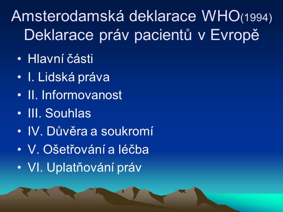 Amsterodamská deklarace WHO(1994) Deklarace práv pacientů v Evropě