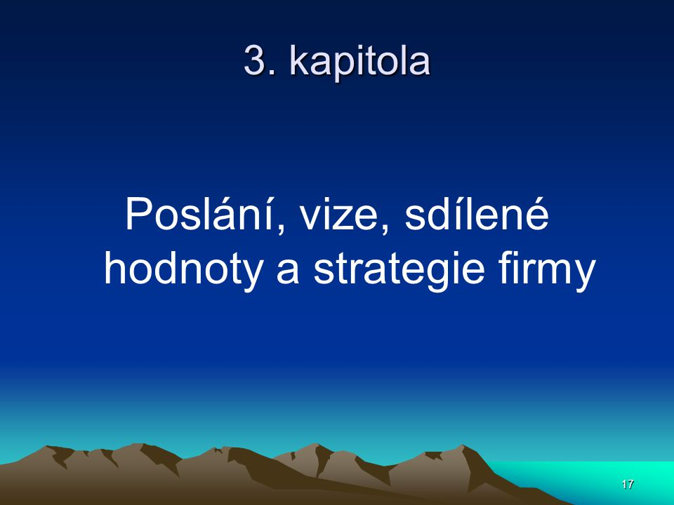 Poslání, vize, sdílené hodnoty a strategie firmy