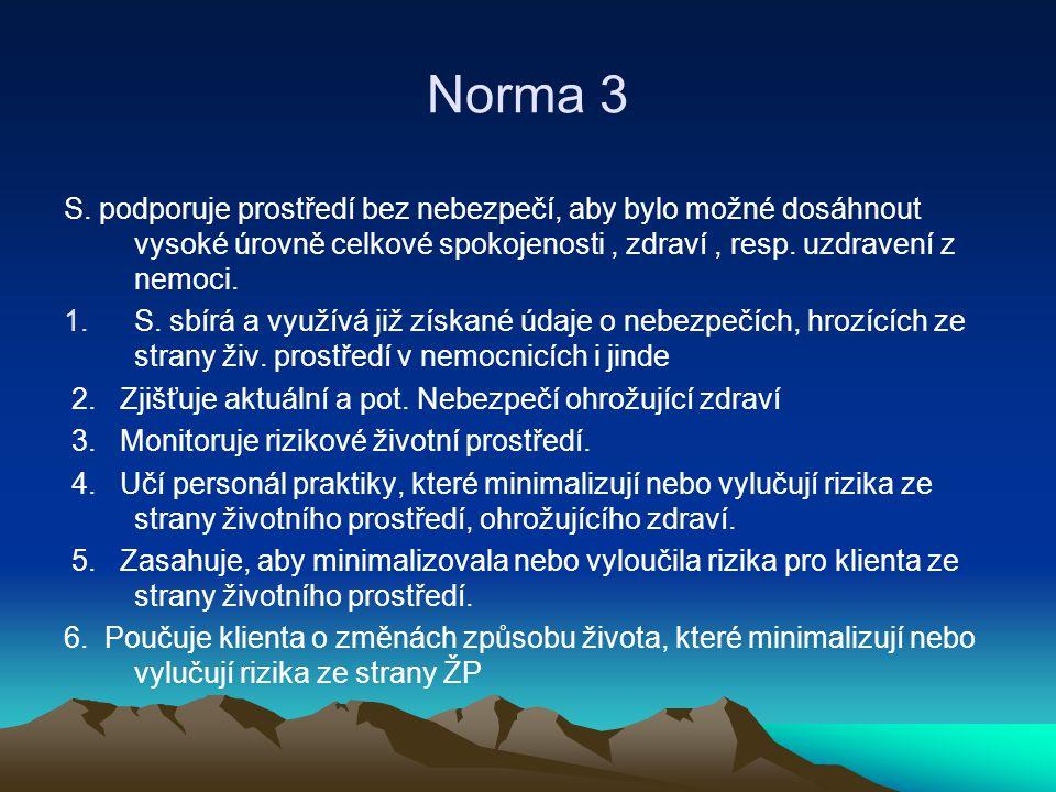 Norma 3 S. podporuje prostředí bez nebezpečí, aby bylo možné dosáhnout vysoké úrovně celkové spokojenosti , zdraví , resp. uzdravení z nemoci.