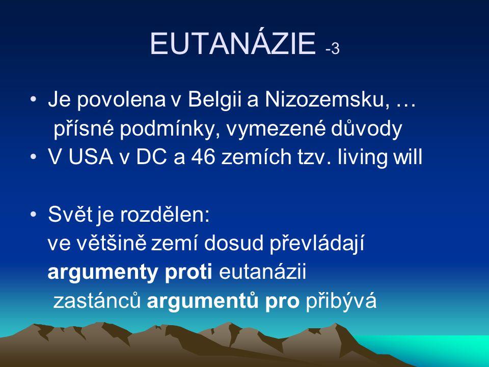 EUTANÁZIE -3 Je povolena v Belgii a Nizozemsku, …