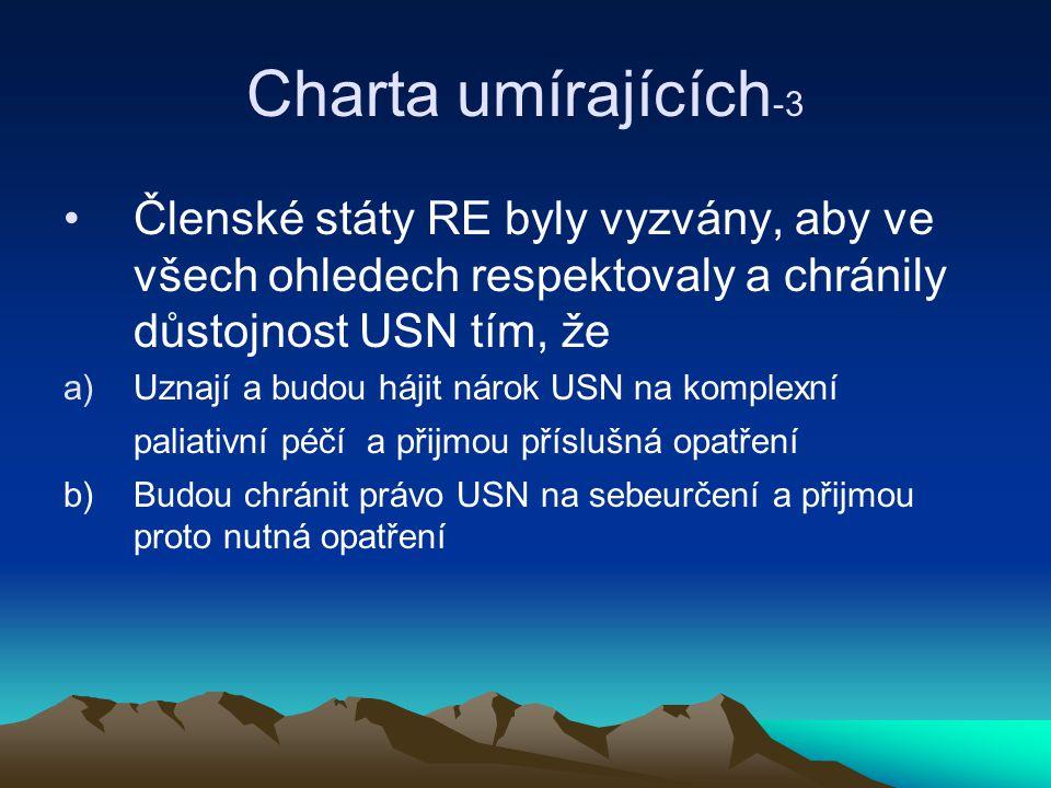 Charta umírajících-3 Členské státy RE byly vyzvány, aby ve všech ohledech respektovaly a chránily důstojnost USN tím, že.