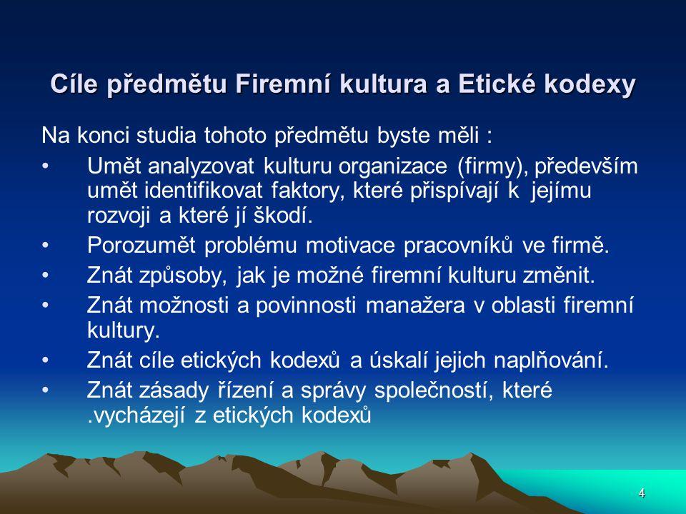 Cíle předmětu Firemní kultura a Etické kodexy
