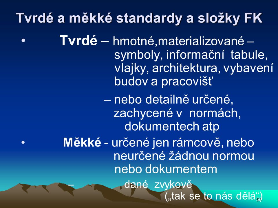 Tvrdé a měkké standardy a složky FK
