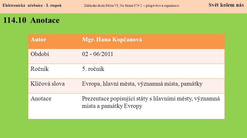 114.10 Anotace Autor Mgr. Hana Kopčanová Období 02 - 06/2011 Ročník