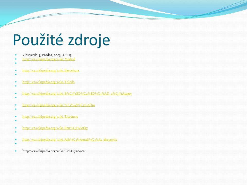 Použité zdroje Vlastivěda 5, Prodos, 2003, s. 11-13