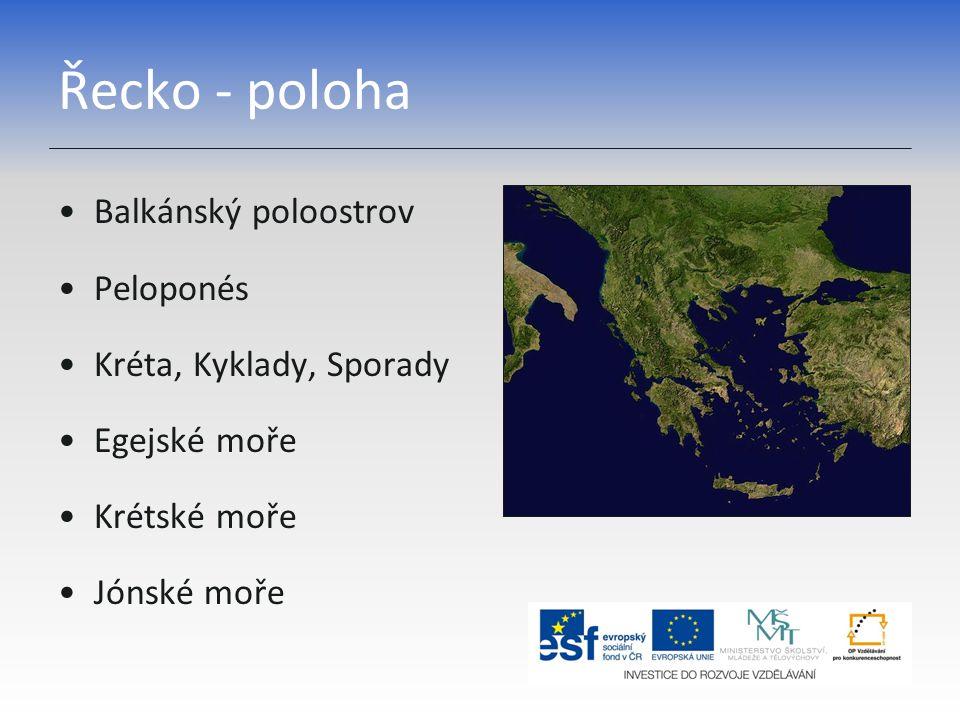 Řecko - poloha Balkánský poloostrov Peloponés Kréta, Kyklady, Sporady