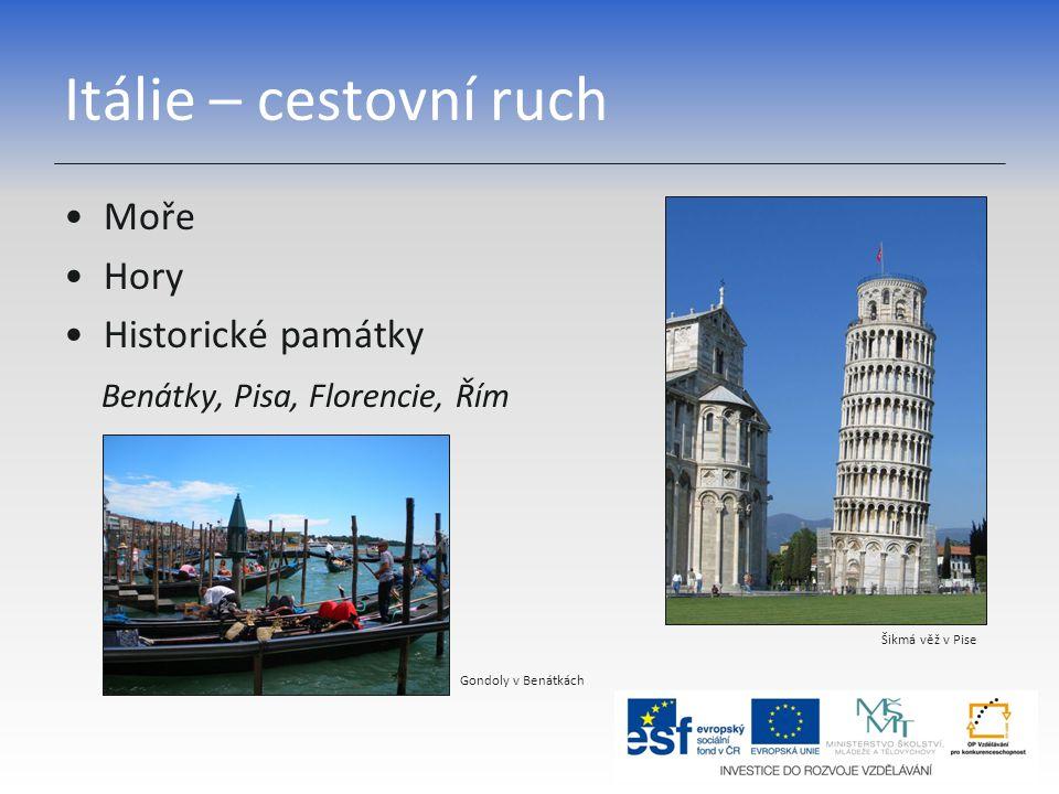 Itálie – cestovní ruch Moře Hory Historické památky