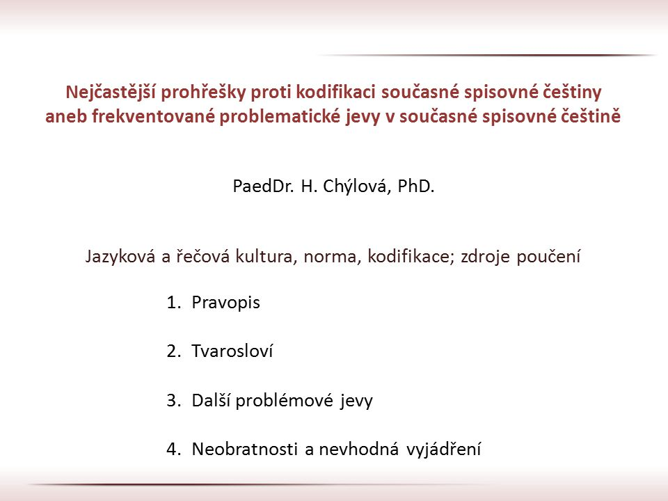 Nejčastější prohřešky proti kodifikaci současné spisovné češtiny