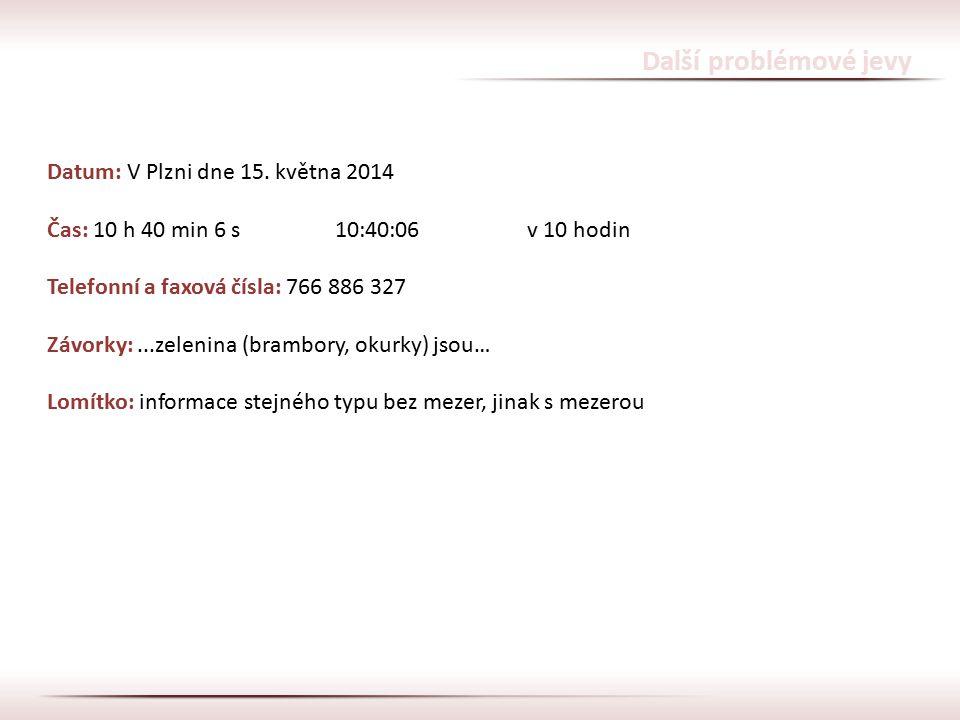 Další problémové jevy Datum: V Plzni dne 15. května 2014