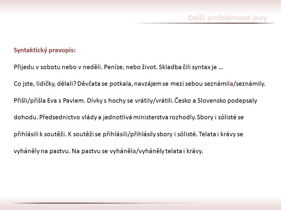 Další problémové jevy Syntaktický pravopis: