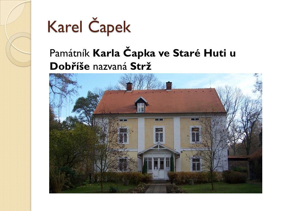 Karel Čapek Památník Karla Čapka ve Staré Huti u Dobříše nazvaná Strž