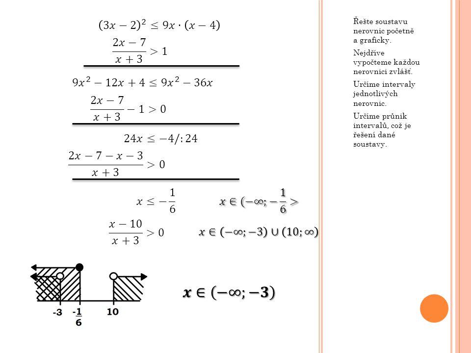 𝒙∈ −∞;−𝟑 3𝑥−2 2 ≤9𝑥∙ 𝑥−4 2𝑥−7 𝑥+3 >1 9 𝑥 2 −12𝑥+4≤9 𝑥 2 −36𝑥