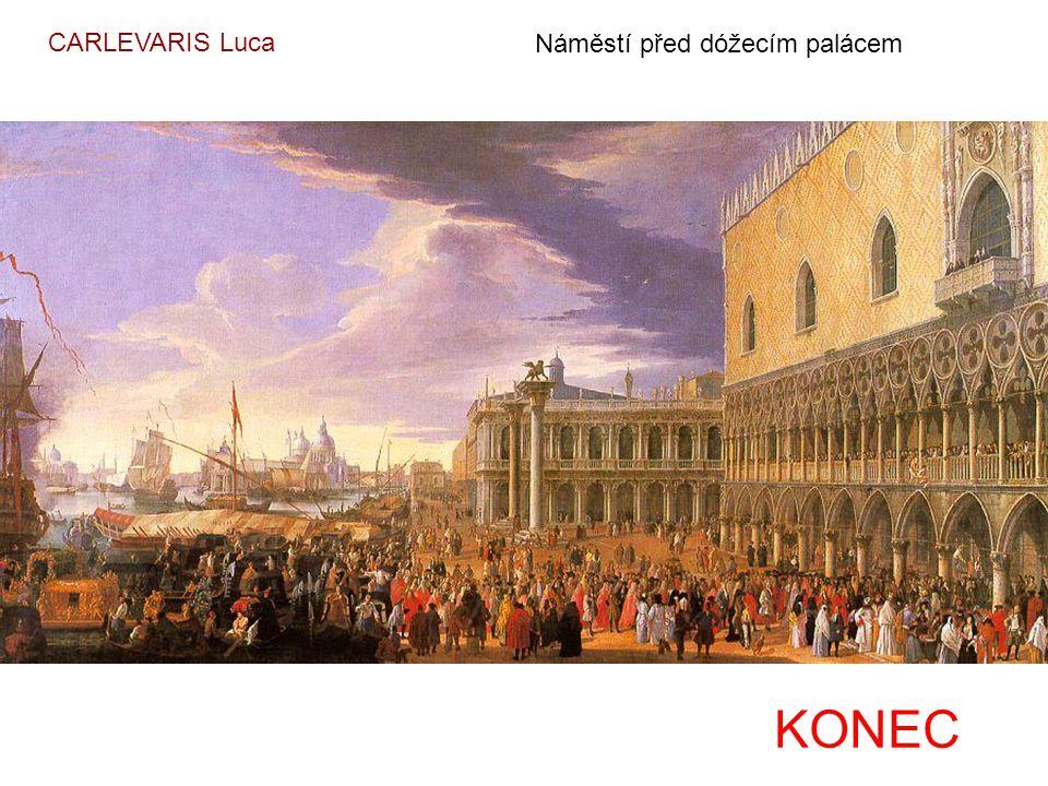 CARLEVARIS Luca Náměstí před dóžecím palácem KONEC