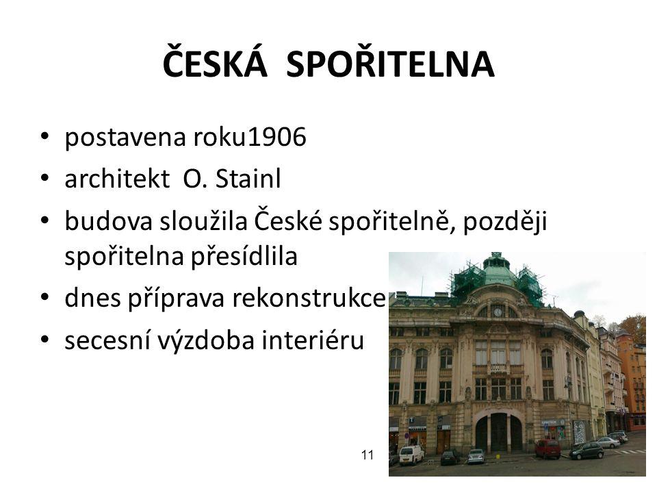 ČESKÁ SPOŘITELNA postavena roku1906 architekt O. Stainl