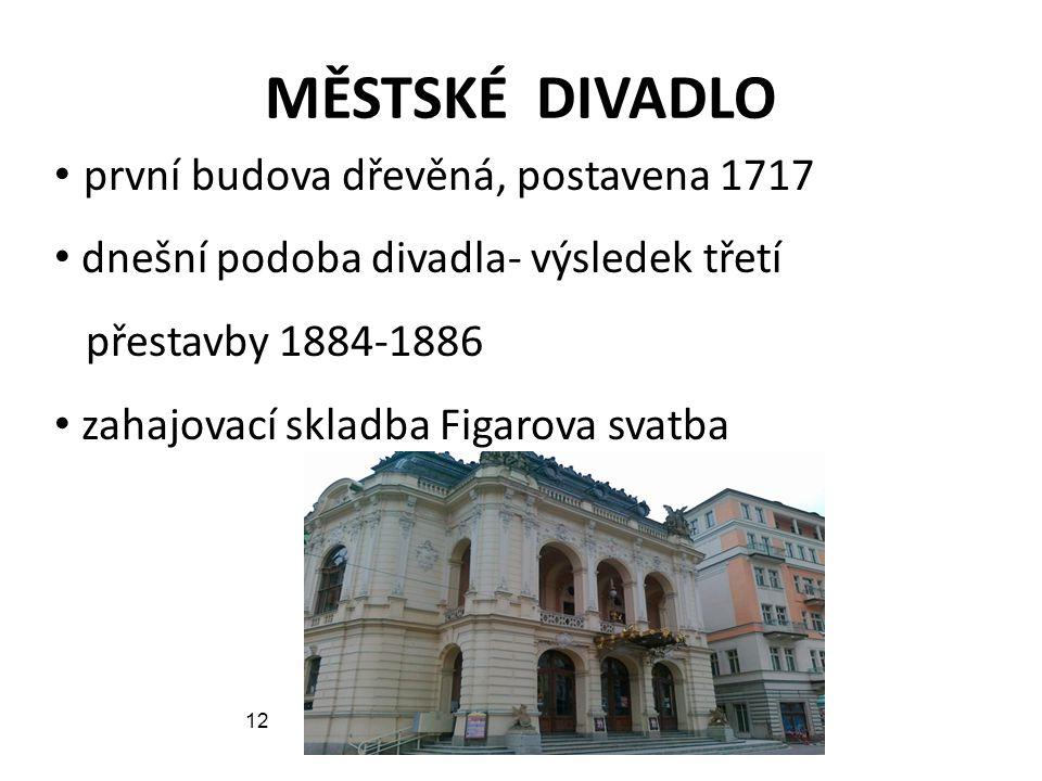 MĚSTSKÉ DIVADLO první budova dřevěná, postavena 1717