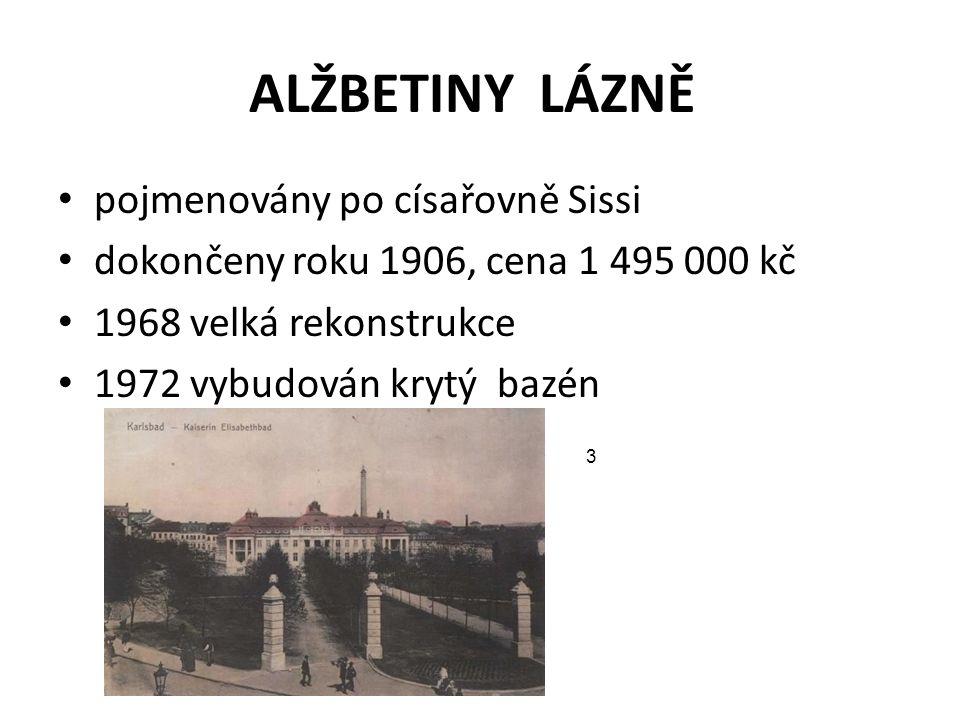 ALŽBETINY LÁZNĚ pojmenovány po císařovně Sissi