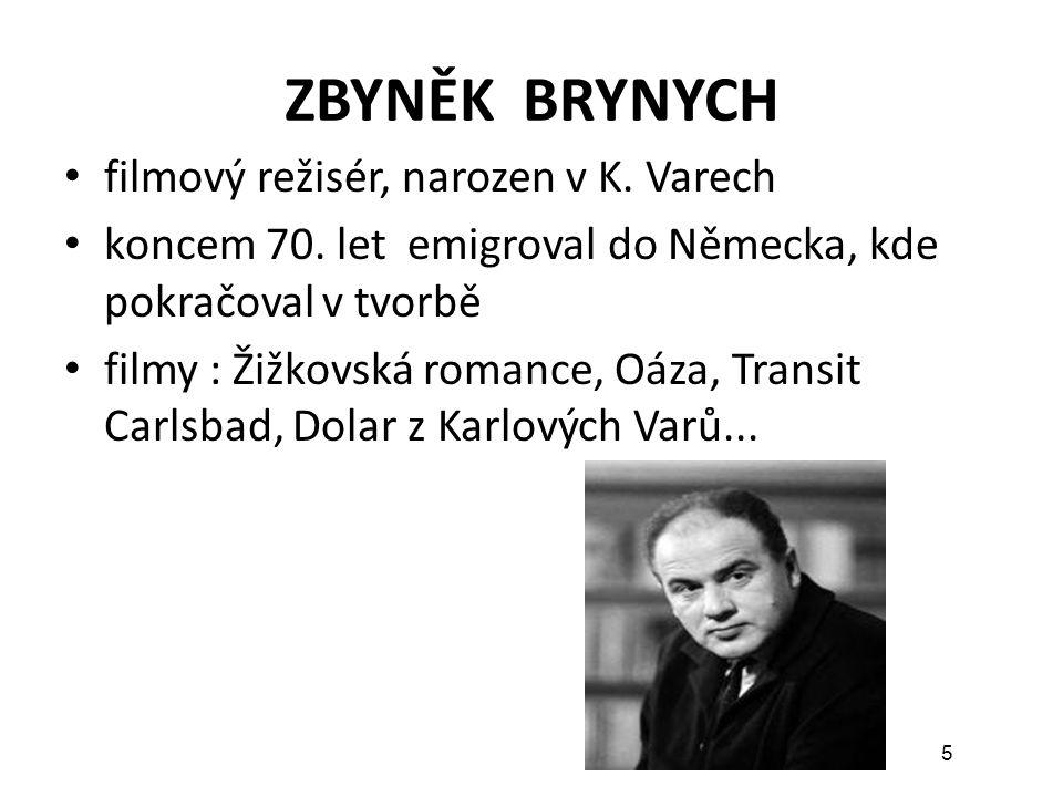 ZBYNĚK BRYNYCH filmový režisér, narozen v K. Varech