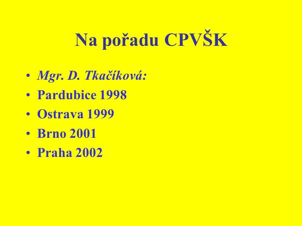 Na pořadu CPVŠK Mgr. D. Tkačíková: Pardubice 1998 Ostrava 1999