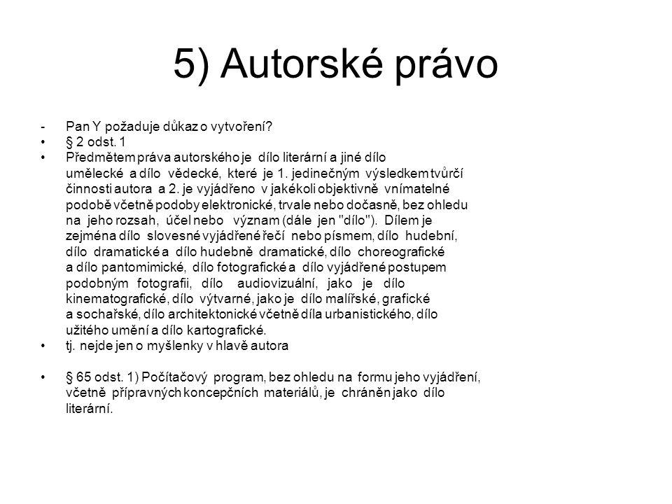 5) Autorské právo - Pan Y požaduje důkaz o vytvoření § 2 odst. 1