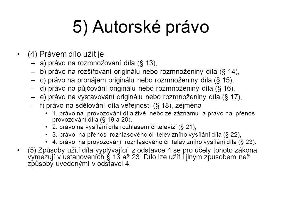 5) Autorské právo (4) Právem dílo užít je