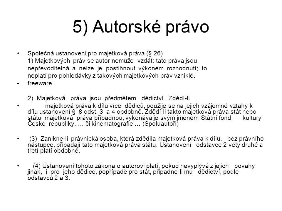 5) Autorské právo Společná ustanovení pro majetková práva (§ 26)