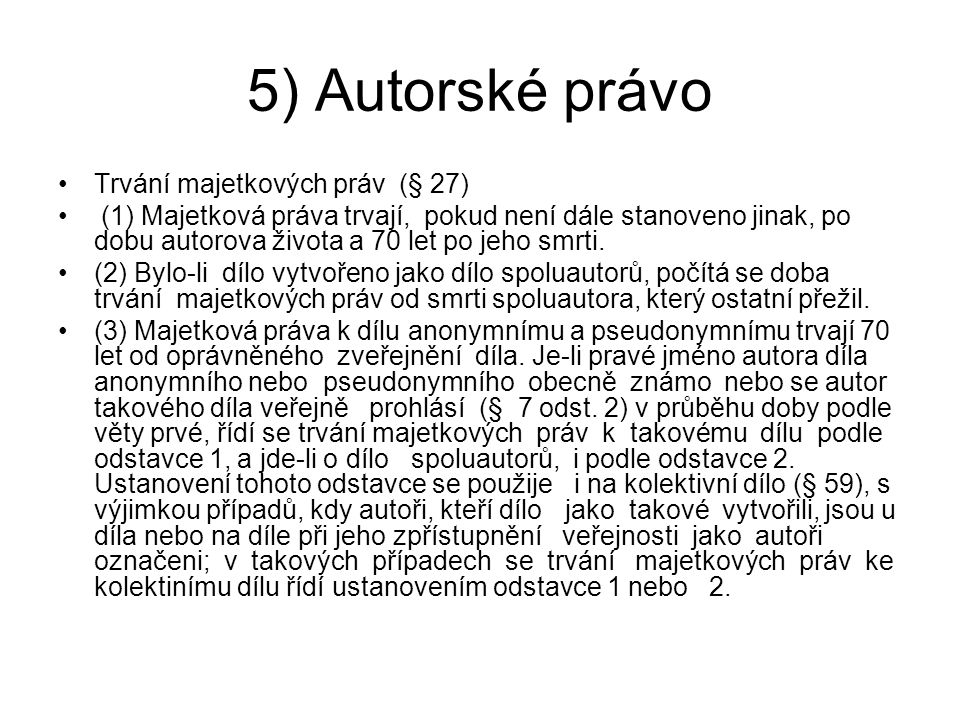 5) Autorské právo Trvání majetkových práv (§ 27)