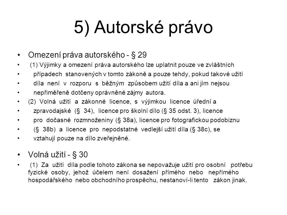 5) Autorské právo Omezení práva autorského - § 29 Volná užití - § 30
