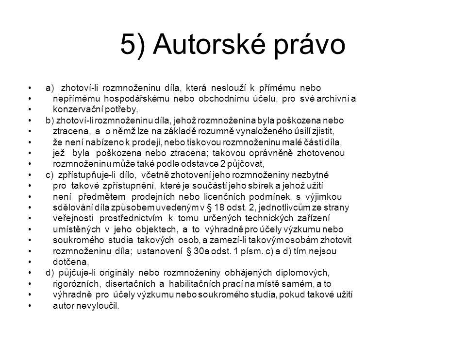 5) Autorské právo a) zhotoví-li rozmnoženinu díla, která neslouží k přímému nebo.