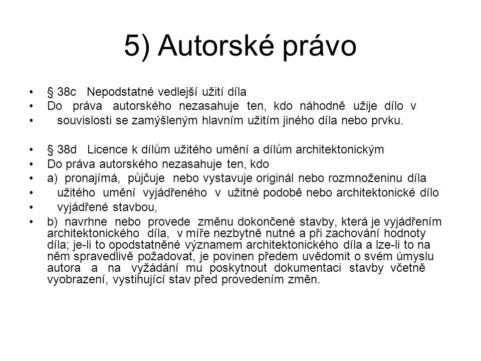 5) Autorské právo § 38c Nepodstatné vedlejší užití díla
