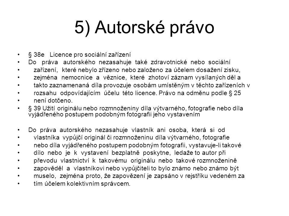 5) Autorské právo § 38e Licence pro sociální zařízení