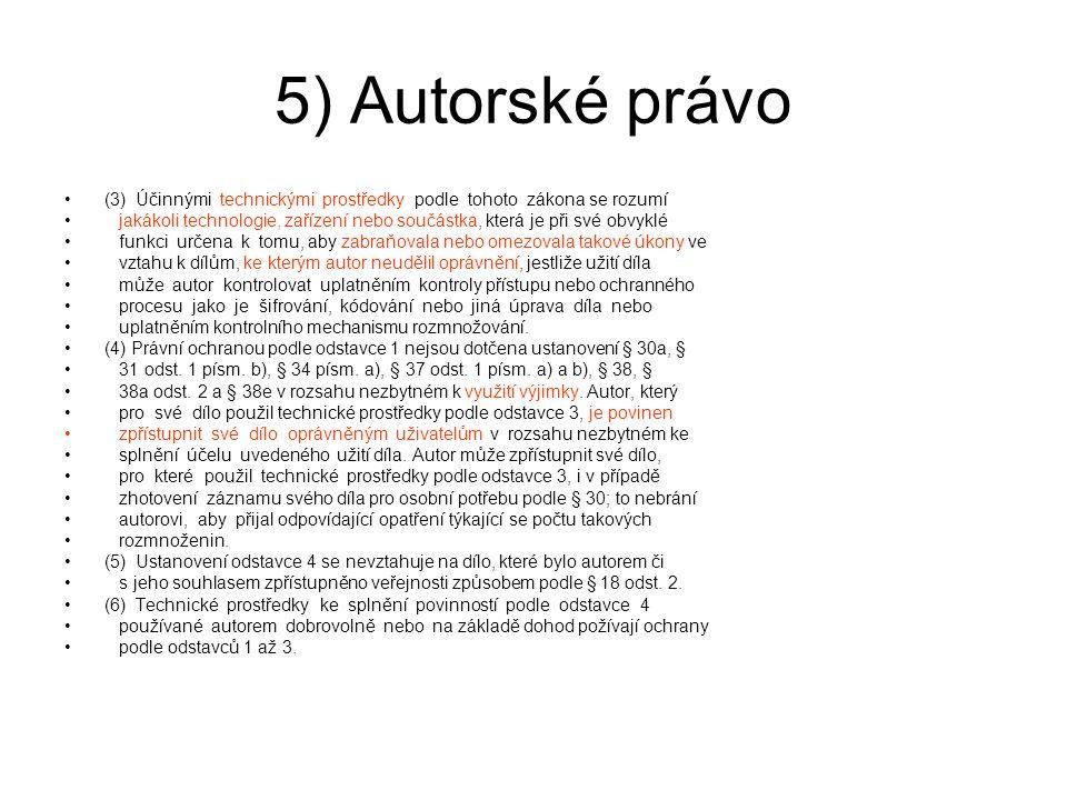 5) Autorské právo (3) Účinnými technickými prostředky podle tohoto zákona se rozumí.