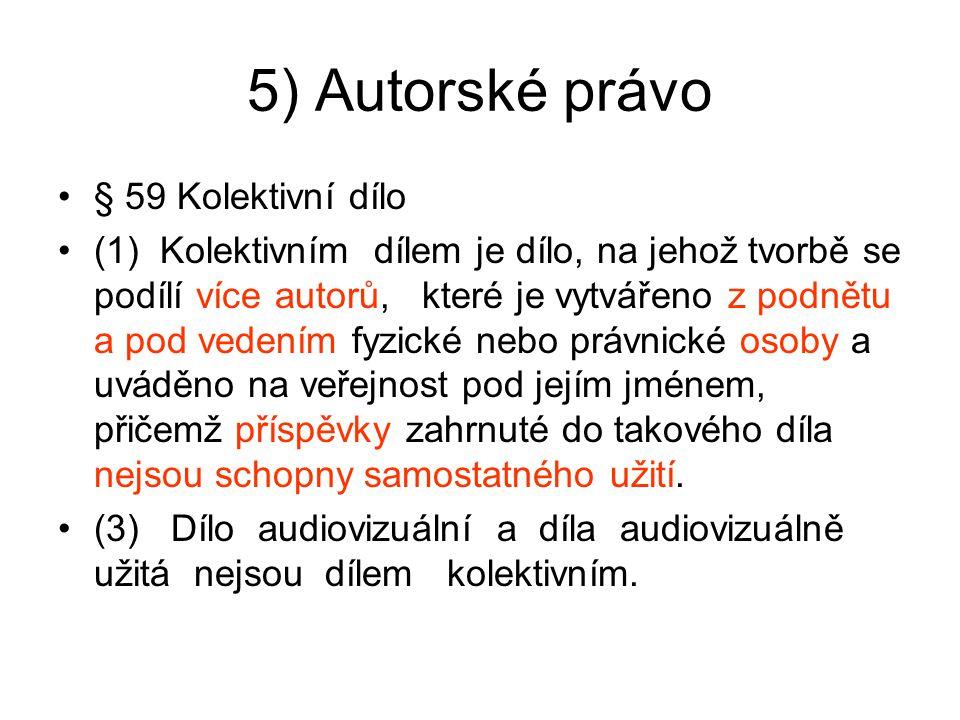 5) Autorské právo § 59 Kolektivní dílo