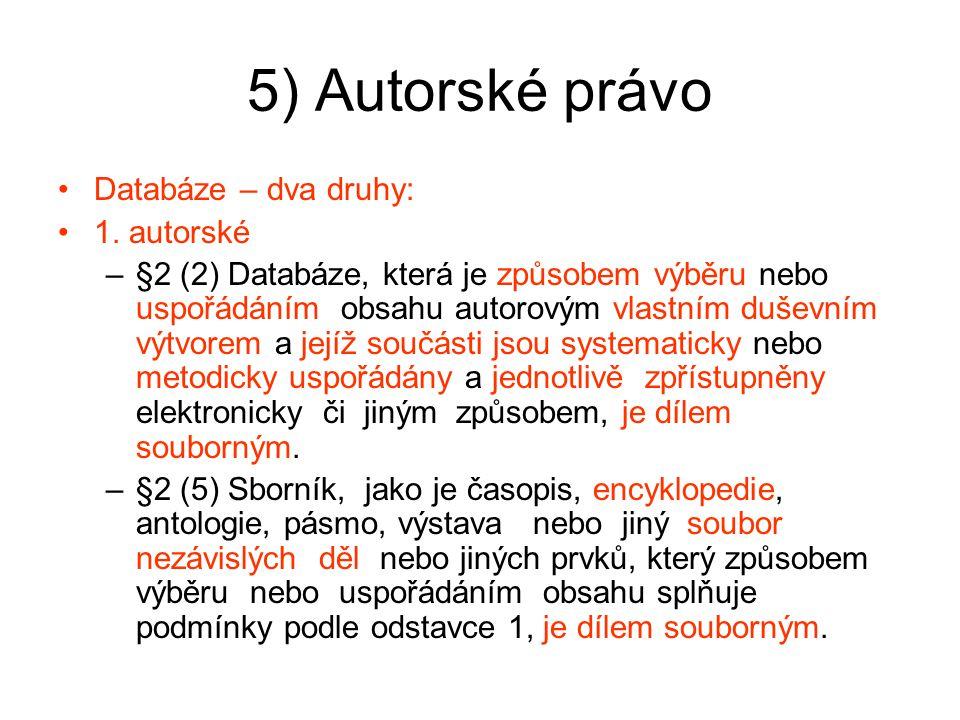 5) Autorské právo Databáze – dva druhy: 1. autorské