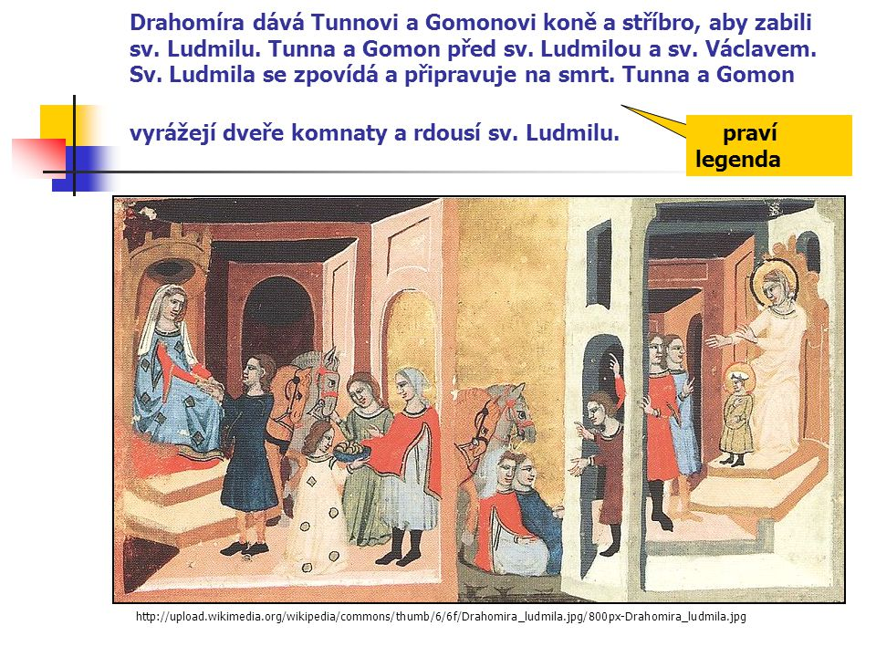 Drahomíra dává Tunnovi a Gomonovi koně a stříbro, aby zabili sv
