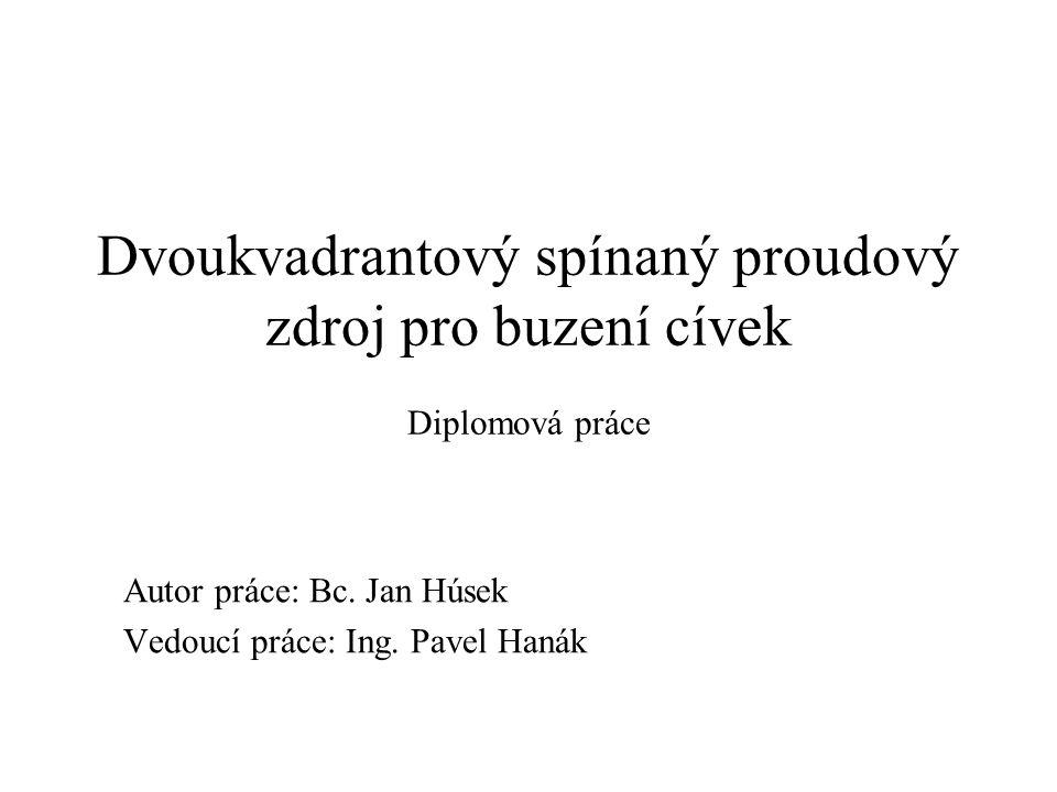 Autor práce: Bc. Jan Húsek Vedoucí práce: Ing. Pavel Hanák