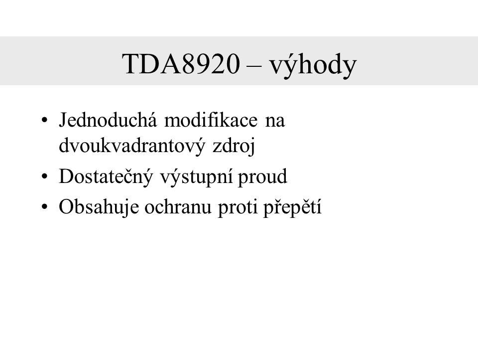 TDA8920 – výhody Jednoduchá modifikace na dvoukvadrantový zdroj